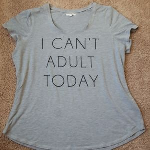 "Women's ""I can't adult today"" shirt"